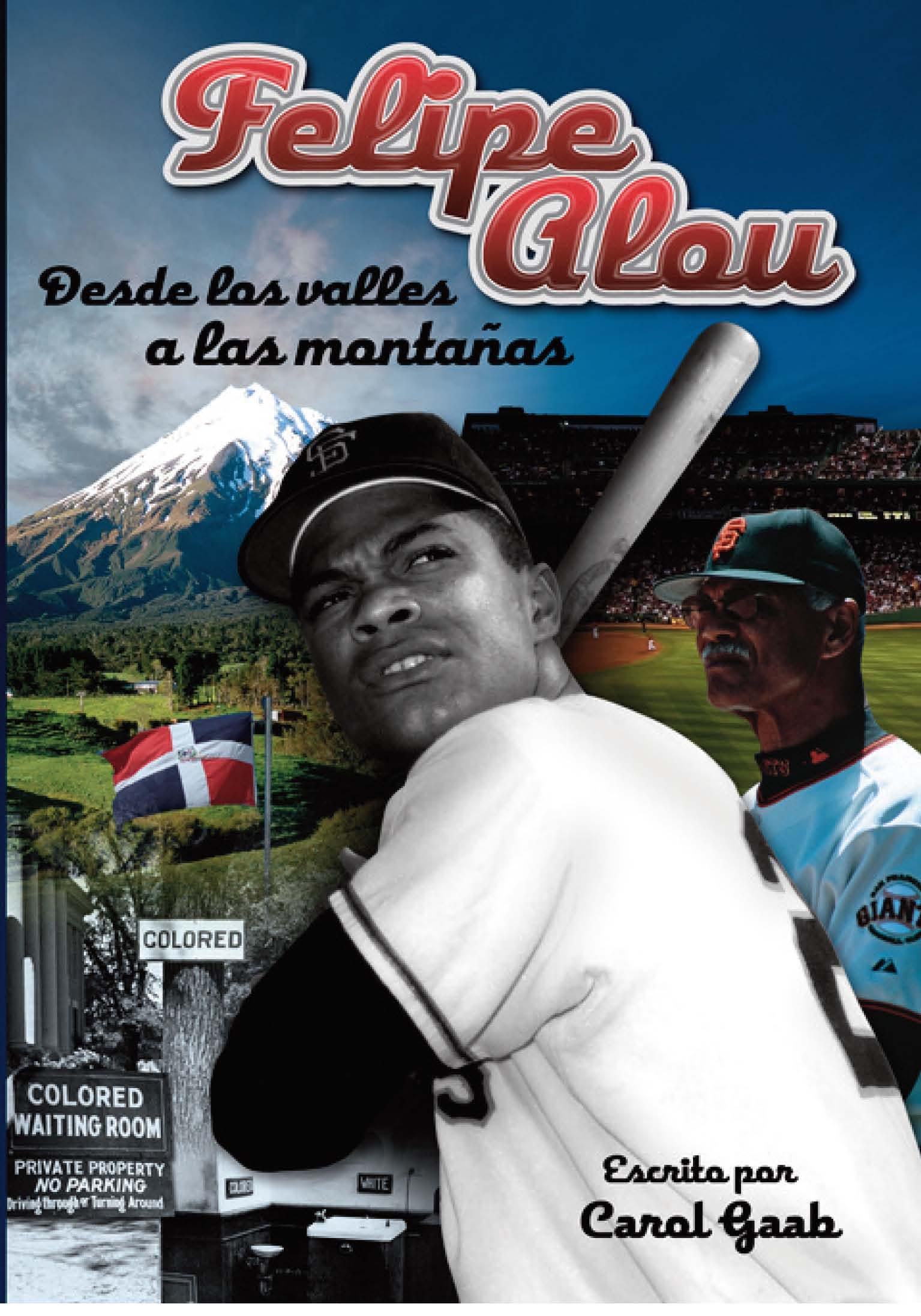 Felipe Alou: Desde los valles a las montañas – Novel