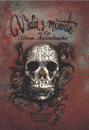 Vida y muerte en la Mara Salvatrucha – Novel
