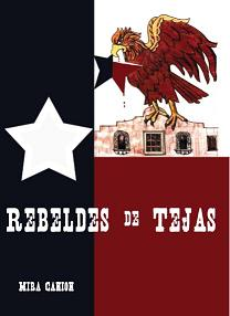 Rebeldes de Tejas – Novel