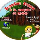 Brandon Brown à la conquête de Quèbec – Audio Book on CD – Present Tense